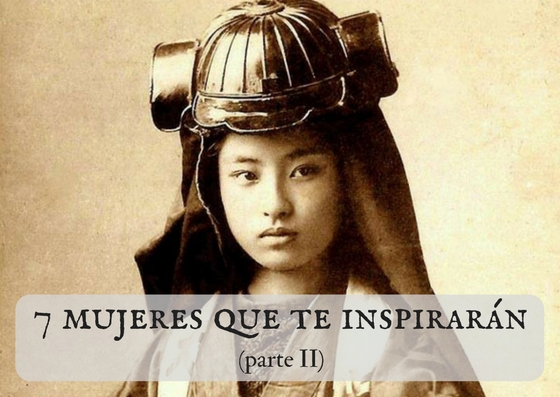 7 Mujeres que te inspirarán (parte II)