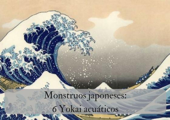 Monstruos japoneses: 6 Yokai acuáticos