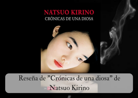 Reseña «Crónicas de una diosa» de Natsuo Kirino