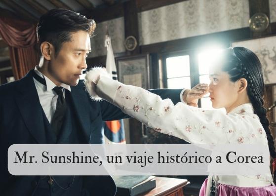 Mr. Sunshine, un viaje histórico a Corea
