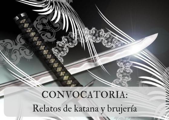 CONVOCATORIA: Antología de relatos de katana y brujería