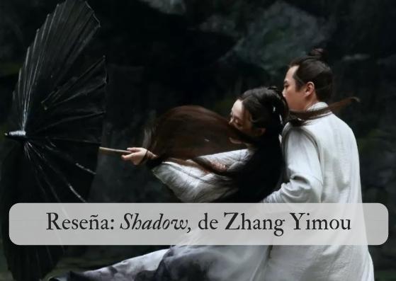 Reseña: Shadow de Zhang Yimou