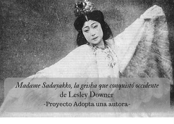 Madame Sadayakko de Lesley Downer – Adopta una autora