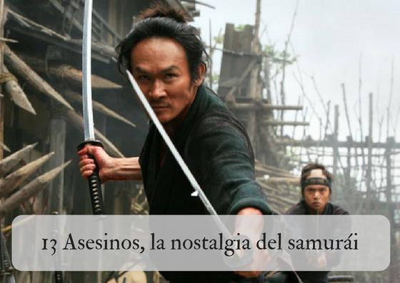 13 Asesinos, la nostalgia del samurái