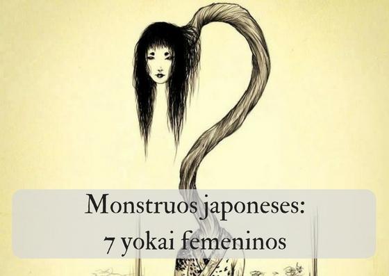 Monstruos japoneses: 7 yokai femeninos