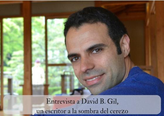 Entrevista a David B. Gil, un escritor a la sombra del cerezo