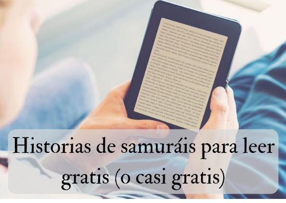 Historias de samuráis para leer gratis (o casi gratis)