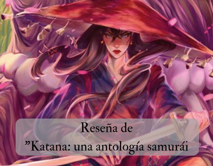 Reseña de «Katana: una antología samurái»
